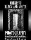 Portada de CREATIVE BLACK-AND-WHITE PHOTOGRAPHY: ADVANCED CAMERA AND DARKROOM TECHNIQUES