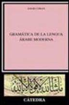 Portada de GRAMATICA DE LA LENGUA ARABE MODERNA