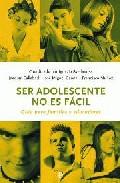 Portada de SER ADOLESCENTE NO ES FACIL