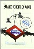 Portada de 90 AÑOS DE METRO EN MADRID