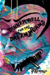 Portada de DINNER BELL FOR THE DREAM WORMS