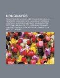 Portada de URUGUAYOS: AGNÓSTICOS DE URUGUAY, CENTEN: AGNÓSTICOS DE URUGUAY, CENTENARIOS DE URUGUAY, DETENIDOS DESAPARECIDOS EN URUGUAY, DIÁSPORA URUGUAYA, ... ESPUELAS, HORACIO QUIROGA, CHINA ZORRILLA