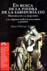 Portada de EN BUSCA DE LA PIEDRA DE LA SABIDURIA : HISTORIA DE LA ALQ UIMIA.LA ALQUIMIA MEDIEVAL, RENACENTISTA Y POSTERIOR
