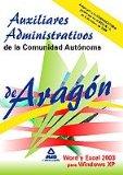 Portada de AUXILIARES ADMINISTRATIVOS DE LA COMUNIDAD AUTONOMA DE ARAGON. WORD Y EXCEL 2003 PARA WINDOWS XP