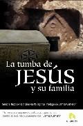 Portada de LA TUMBA DE JESUS Y SU FAMILIA