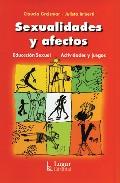 Portada de SEXUALIDADES Y AFECTOS: EDUCACION SEXUAL - ACTIVIDADES Y JUEGOS