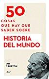 Portada de 50 COSAS QUE HAY QUE SABER SOBRE HISTORIA DEL MUNDO