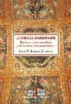 Portada de LA MIRADA EXUBERANTE: BARROCO NOVOMUNDISTA Y LITERATURA LATINOAMERICANA