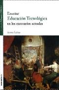 Portada de ENSEÑAR EDUCACION TECNOLOGICA EN LOS ESCENARIOS ACTUALES