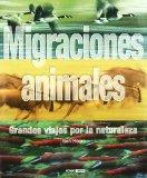 Portada de MIGRACIONES ANIMALES: GRANDES VIAJES POR LA NATURALEZA