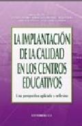 Portada de LA IMPLANTACION DE LA CALIDAD EN LOS CENTROS EDUCATIVOS: UNA PERSPECTIVA APLICADA Y REFLEXIVA