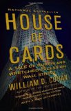Portada de HOUSE OF CARDS: A TALE OF HUBRIS AND WRETCHED EXCESS ON WALL STREET