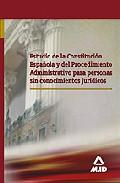Portada de ESTUDIO DE LA CONSTITUCION ESPAÑOLA Y DEL PROCEDIMIENTO ADMINISTRATIVO PARA PERSONAS SIN CONOCIMIENTOS JURIDICOS