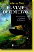 Portada de EL VIAJE DEFINITIVO: LA CONSCIENCIA Y EL MISTERIO DE LA MUERTE