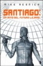 Portada de SANTIAGO: UN MITO DEL FUTURO LEJANO
