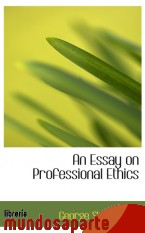 Portada de AN ESSAY ON PROFESSIONAL ETHICS