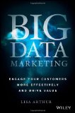 Portada de BIG DATA MARKETING: ENGAGE YOUR CUSTOMERS MORE EFFECTIVELY AND DRIVE VALUE
