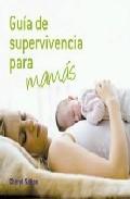 Portada de GUIA DE SUPERVIVENCIA PARA MAMAS