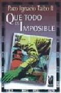 Portada de QUE TODO ES IMPOSIBLE