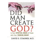 Portada de [( DID MAN CREATE GOD?: IS YOUR SPIRITUAL BRAIN AT PEACE WITH YOUR THINKING BRAIN? )] [BY: DAVID COMINGS] [MAY-2008]
