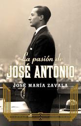 Portada de LA PASIÓN DE JOSÉ ANTONIO (EBOOK)