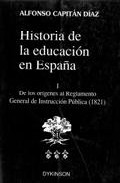 Portada de HISTORIA DE LA EDUCACION EN ESPAÑA : DE LOS ORIGENES AL REG LAMENTO GENERAL DE INSTRUCCION PUBLICA
