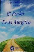 Portada de EL PODER DE LA ALEGRIA: ¿Y TU TE ATREVES A DEJAR TU SUFRIMIENTO POR EL CAMINO?