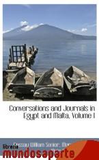 Portada de CONVERSATIONS AND JOURNALS IN EGYPT AND MALTA, VOLUME I