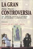 Portada de LA GRAN CONTROVERSIA: LAS IGLESIAS CATOLICA Y ORTODOXA DE LOS ORIGENES A NUESTROS DIAS