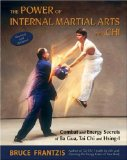Portada de THE POWER OF INTERNAL MARTIAL ARTS AND CHI: COMBAT AND ENERGY SECRETS OF BA GUA, TAI CHI AND HSING-I