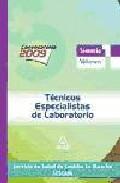 Portada de TECNICOS ESPECIALISTAS DE LABORATORIO DEL SERVICIO DE SALUD DE CASTILLA-LA MANCHA : TEMARIO ESPECIFICO VOLUMEN I