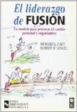 Portada de EL LIDERAZGO DE FUSION: UN MODELO PARA PROVOCAR EL CAMBIO PERSONAL Y ORGANIZATIVO