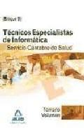Portada de TECNICOS ESPECIALISTAS DE INFORMATICA DEL SERVICIO CANTABRO DE SALUD. TEMARIO. BLOQUE B. VOLUMEN I