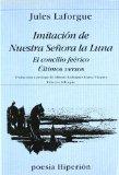 Portada de IMITACION DE NUESTRA SEÑORA DE LA LUNA;  EL CONCILIO FEERICO; ULTIMOS VERSOS