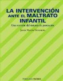 Portada de LA INTERVENCION ANTE EL MALTRATO INFANTIL: UNA REVISION DEL SISTEMA DE PROTECCION