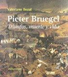 Portada de PIETER BRUEGEL: TRIUNFOS, MUERTE Y VIDA