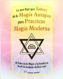 Portada de LO QUE HAY QUE SABER DE LA MAGIA ANTIGUA PARA PRACTICAR MAGIA MODERNA: EL PODER DE LA MAGIA Y LA HECHICERIA DESDE LAS ANTIGUAS CIVILIZACIONES