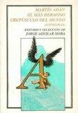 Portada de MARTIN ADAN-EL MAS HERMOSO CREPUSCULO DEL MUNDO