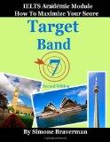 Portada de TARGET BAND 7: IELTS ACADEMIC MODULE - HOW TO MAXIMIZE YOUR SCORE (SECOND EDITION)