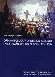 Portada de OPINION PUBLICA Y OPOSICION AL PODER EN LA ESPAÑA DEL SIGLO XVIII