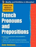 Portada de FRENCH PRONOUNS AND PREPOSITIONS (PRACTICE MAKES PERFECT SERIES)