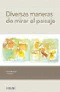 Portada de DIVERSAS MANERAS DE MIRAR EL PAISAJE