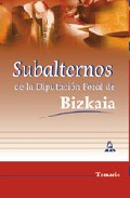 Portada de SUBALTERNOS DE LA DIPUTACION FORAL DE BIZKAIA: TEMARIO