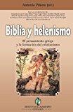 Portada de BIBLIA Y HELENISMO: EL PENSAMIENTO GRIEGO Y LA FORMACION DEL CRISTIANISMO