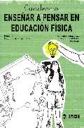 Portada de CUADERNO ENSEÑAR A PENSAR EN EDUCACION FISICA PRIMARIA 1 CICLO