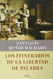 Portada de LOS ITINERARIOS DE LA LIBERTAD DE PALABRA (FUERA DE COLECCIÓN)