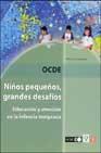 Portada de NIÑOS PEQUEÑOS, GRANDES DESAFIOS: EDUCACION Y ATENCION EN LA INFANCIA TEMPRANA
