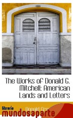 Portada de THE WORKS OF DONALD G. MITCHELL: AMERICAN LANDS AND LETTERS