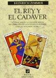 Portada de EL REY Y EL CADAVER: CUENTOS, MITOS Y LEYENDAS SOBRE LA RECUPERACION DE LA INTEGRIDAD HUMANA