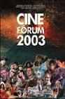 Portada de CINE FORUM 2003: CRITICAS, CARTELES, FICHAS TECNICAS Y FOTOGRAFIAS DE TODAS LAS PELICULAS DEL AÑO 2002
